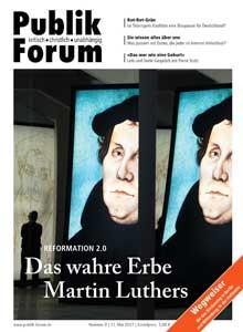 Reformation 2.0: Das wahre Erbe Martin Luthers