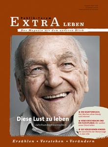 Diese Lust zu leben Jahrhundertmenschen - Publik-Forum EXTRA Leben