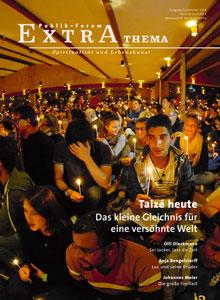 Taizé heute Das kleine Gleichnis für eine versöhnte Welt - Publik-Forum EXTRA