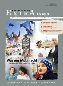 Was uns Mut macht In Zeiten von Krieg, Terror und Lügen - Publik-Forum EXTRA Leben