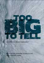 Too Big to Tell (DVD) Recherchen in der Finanzwelt - Johanna Tschautscher, Günther Lainer